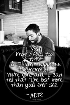 a day to remember lyrics -- end of me. This song has gotten my through a lot without ADTR who knows where I would xoxo Music Love, Music Is Life, Love Songs, Good Music, House Music, Adtr Lyrics, Music Lyrics, Band Quotes, Lyric Quotes