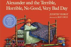 Alexander and the Terrible, Horrible, No Good, Very Bad Day - The Best Children's Books of All Time - Southernliving. By Judith Viorst, illustrations by Ray Cruz  Alexander's nonstop misfortunes pile up comically over the course of one outrageous day.     BUY IT: $5.59