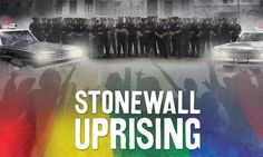 Stonewall Uprising : 90 mins  In 1969, homosexuality was illegal in almost every state... but that was about to change. The Stonewall riots marked a major turning point in the modern gay civil rights movement.    movie and lesson plans