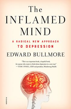 Descargar o leer en línea The Inflamed Mind Libro Gratis PDF ePub - Edward Bullmore, As seen on 'CBS This Morning' Worldwide, depression will be the single biggest cause of disability in the next twenty.