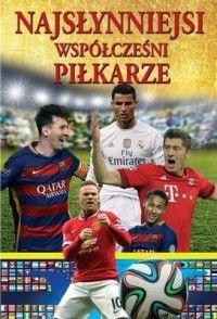 Najsłynniejsi Współczesni Piłkarze