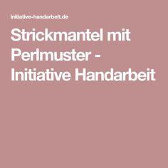 Strickmantel mit Perlmuster - Initiative Handarbeit