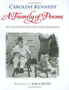 Poetry Resource - A Family of Poems: My Favorite Poetry for Children by Caroline Kennedy