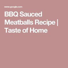 BBQ Sauced Meatballs Recipe | Taste of Home