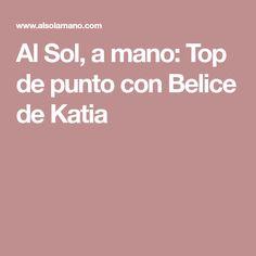 Al Sol, a mano: Top de punto con Belice de Katia