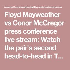 Floyd Mayweather vs Conor McGregor press conference live stream: Watch the pair's second head-to-head in Toronto – WATCH MAYWEATHER VS MCGREGOR FIGHT LIVE