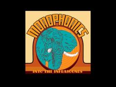 Monophonics Goliath - YouTube