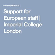 Support for European staff | Imperial College London