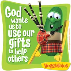 God wants us to use our gifts to help others