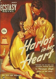 Harlot in Her Heart by Norman Bligh, Ecstasy Novel, 1959. From Bad Girls Need Love Too by Gary Lovisi