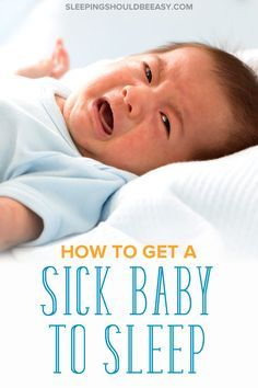 Is Your Baby Feeling Sick And Struggling To Sleep Well Helping Children And Infants Cope With Colds Coughs And Fevers Is Help Baby Sleep Baby Sleep Sick Baby