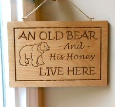 An Old Bear And His Honey Live Here, carved wood sign, Old bear signs, outdoor…
