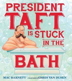 President Taft Is Stuck in the Bath by Mac Barnett http://www.amazon.com/dp/0763663174/ref=cm_sw_r_pi_dp_1NHiub03EZ6ZQ
