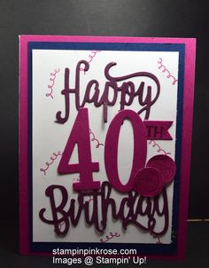 Stampin' Up! Birthday card made with Number of Years stamp set and designed by Demo Pamela Sadler. This idea includes the stamp set Happy Birthday Gorgeous. See more cards at stampinkrose.com #stampinkpinkrose #etsycardstrulyheart