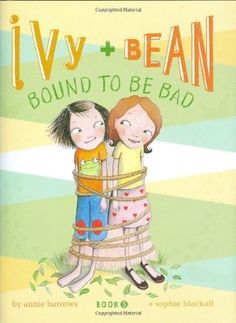 Ivy and Bean: Bound to be Bad (Ivy and Bean, #5), by Annie Barrows