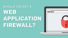 PCI 6.6: Why You Need a Web Application Firewall and Network Firewall