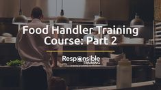 Food Handler Training Course: Part 2 - Responsible Training #responsibletraining #foodhandler #food #video #course