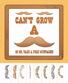 Can't Grow A Mustache go on, take a free mustache  !