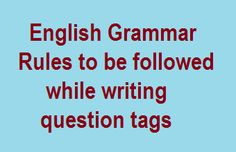 Rules for writing Question Tags | GK | English | Aptitude | Reasoning | SSC | IBPS | Banking | Online study material