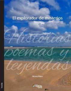 EL EXPLORADOR DE MISTERIOS - Reyna Rayo - Novelas