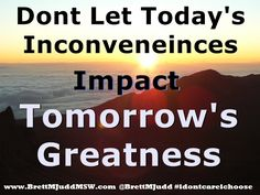 We all have opportunities for growth.  How we accept them or shun them will greatly impact out future destiny.  In the blog at www.BrettMJuddMSW.com/blog you will find many ready to apply principles and tools to make powerful changes today that will greatly enhance your tomorrows.