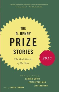 The O. Henry Prize Stories 2013: Including stories by Donald Antrim, Andrea Barrett, Ann Beattie, Deborah Eisenberg, Ruth Prawer Jhabvala, Kelly Link, Alice Munro, and Lily Tuck von Laura Furman http://www.amazon.de/dp/B00BRUQ7BI/ref=cm_sw_r_pi_dp_bEe4wb1CZPS7N