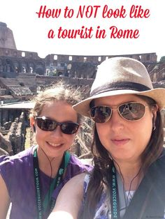 How to not look like a tourist in Rome -- real advice from real Romans so you won't do what we did!