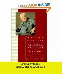 Vaughan Williams (Master Musicians) (9780198166313) James Day , ISBN-10: 0198166311  , ISBN-13: 978-0198166313 ,  , tutorials , pdf , ebook , torrent , downloads , rapidshare , filesonic , hotfile , megaupload , fileserve