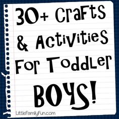Click on the picture to a link with lots of ideas! Little Family Fun: Crafts & Activities for BOYS!