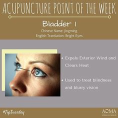 """#TipTuesday:#Acupuncture Point of the Week, Bladder 1 """"Bright Eyes""""! #integrativelife"""