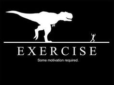 Just pretend there's a giant t-Rex behind you when running :)