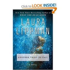 Another Thing to Fall: A Novel (Tess Monaghan Mysteries): Laura Lippman: Amazon.com: Books