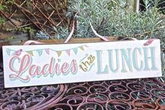 Bunting Sign for Ladies that Lunch by MyOwnSigns on Etsy https://www.etsy.com/listing/218371322/bunting-sign-for-ladies-that-lunch