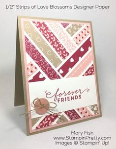 Strips of Love Blossoms Valentine Card | Mary Fish, Stampin' Pretty The Art of Simple & Pretty Cards | Bloglovin'