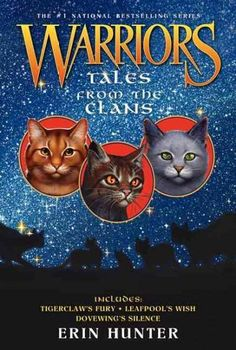 Three novellas featuring the cats of Erin Hunter's #1 bestselling Warriors seriestogether in print for the first time! In Warriors: Tales from the Clans , experience three stand-alone adventures, prev