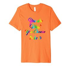You are what You choose to be LeytonKit T-Shirt Motivation https://www.amazon.com/dp/B07DBMSCP6/ref=cm_sw_r_pi_dp_U_x_uJIcBb1NXTMPW #YouAreWhatYouChooseToBe, #Choose, #Select, #Elect, #Opt, #Pickout, #PickOn, #AsYouChoose, #SettleOn