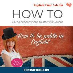 Learn English Speaking - How to Ask Direct Questions Politely in English? We will now have a look at how to make our direct questions sound more polite. English Time, English Study, Easy English Grammar, Test Test, English Speaking Skills, Improve Your English, Prepositions, Quizzes, Languages