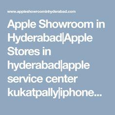 Apple Showroom in Hyderabad Apple Repair, Laptop Store, Apple Service, Iphone Price, Macbooks, Hyderabad, Apple Ipad, Showroom, Kerala