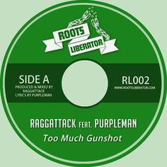 Raggattack & Purpleman - Too Much Gunshot (Roots Liberator) (Vinyl) (2015) -| http://reggaeworldcrew.net/raggattack-purpleman-too-much-gunshot-roots-liberator-vinyl-2015/