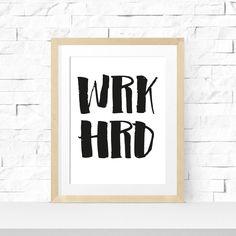 """Ungerahmter Poster-Druck """"WRK HRD"""" Formate: A4 (210 x 297mm) und A3 (297 x 420mm)Papierqualität: 200g/m²..."""