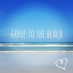 Gone to the Beach!