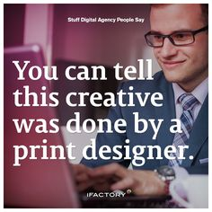 You can tell this creative was done by a print designer. #stuffdigitalagencypeoplesay #artdirectorproblems #webdesignerproblems #DesignLife #digitallife #adlife #adagency #digitalagency