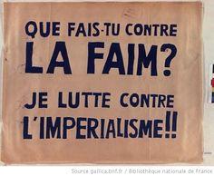 I'd like to own a copy of this. [Mai 1968]. Que fais-tu contre la faim? Je lutte contre limpérialisme!! Atelier populaire ex-Ecole des Beaux-Arts (main au pinceau) : [affiche] / [non identifié] - 1