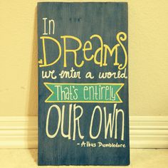 In dreams we enter a world that's entirely our own Harry Potter sign on Etsy, $22.00