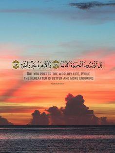 Quran [87:16-17] Islam Beliefs, Islam Hadith, Islam Religion, Islam Quran, Quran Arabic, Islamic Teachings, Alhamdulillah, Allah Quotes, Muslim Quotes