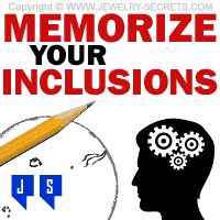 ►► MEMORIZE YOUR INCLUSIONS ►► Jewelry Secrets