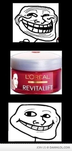 Troll face uses wrinkle cream