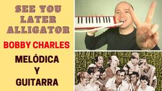 """""""See You Later Alligator"""" con melódica y guitarra (incluye partitura y acordes) 🎸🎶🎷🎵🎹 See You Later Alligator, Bobby, Play, Flute, Guitar Chords, Guitars, Sheet Music, Music Class, Report Cards"""