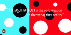 """Imagination is the only weapon in the war against reality."" From Yayoi Kusama's illustrated edition of ALICE IN WONDERLAND."