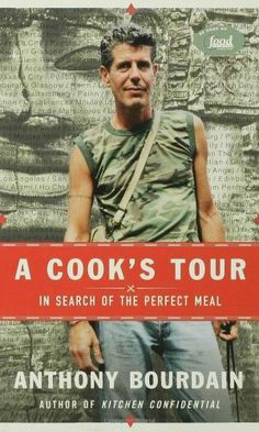 A Cook's Tour: In Search of the Perfect Meal by Anthony Bourdain http://www.amazon.com/dp/1582341400/ref=cm_sw_r_pi_dp_DEKrwb114XCSA